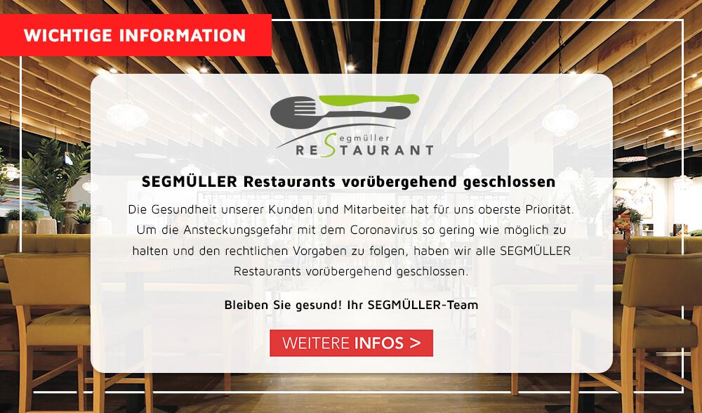 SEGMÜLLER Restaurant geschlossen